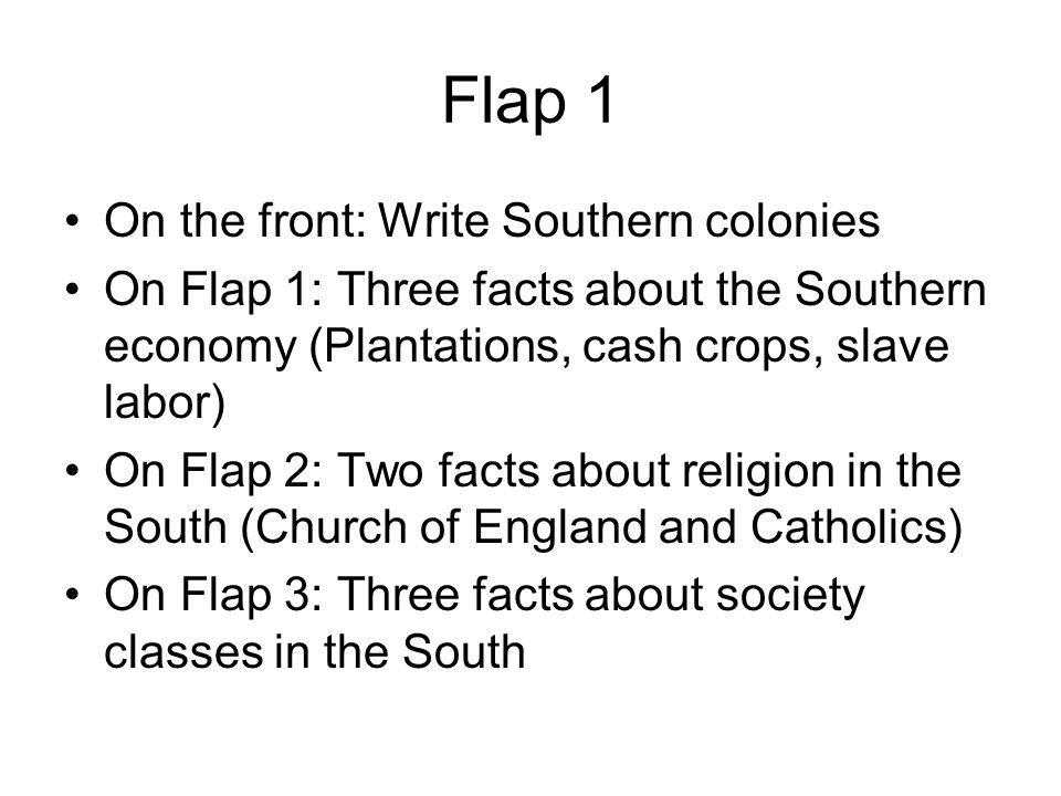 FOA Quickly review your notes over the Southern colonies. You have ...