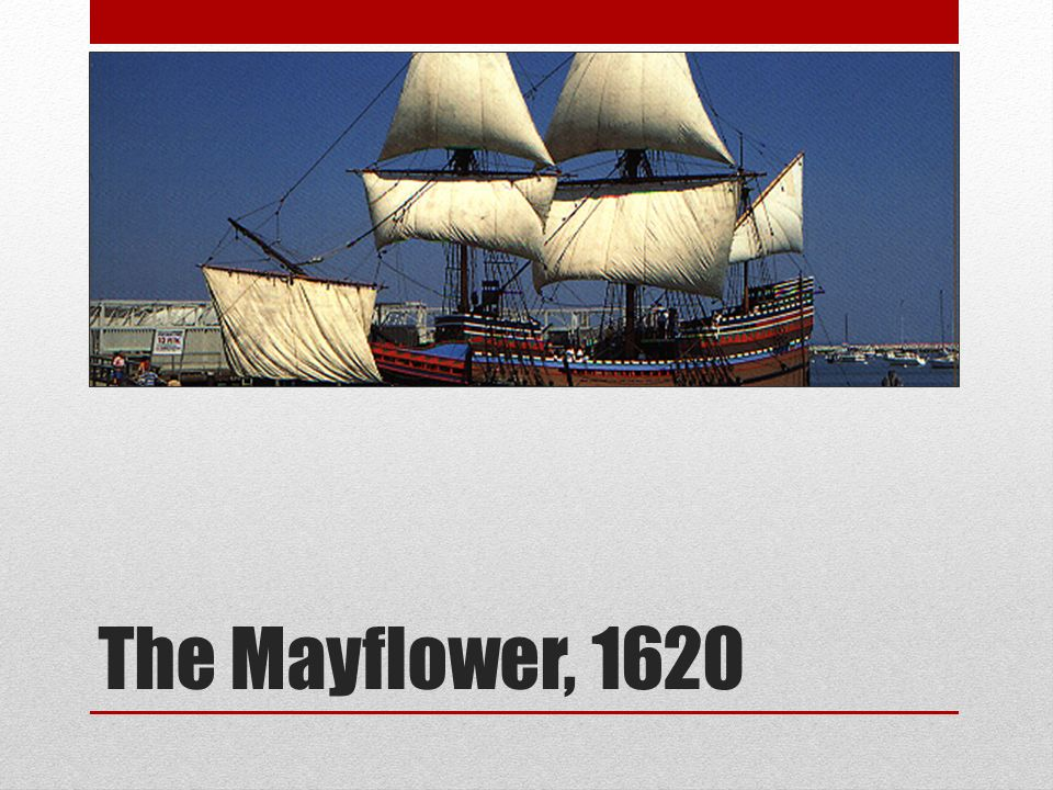 The Mayflower, 1620
