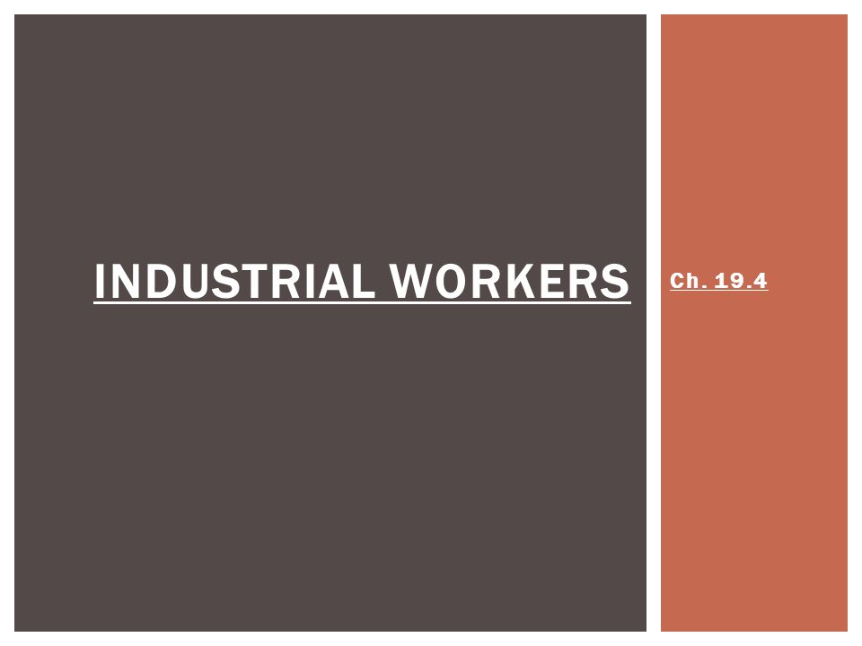 Ch INDUSTRIAL WORKERS