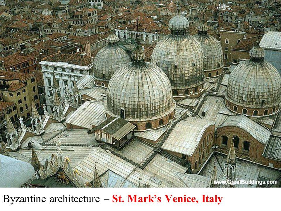 Byzantine architecture – St. Mark's Venice, Italy