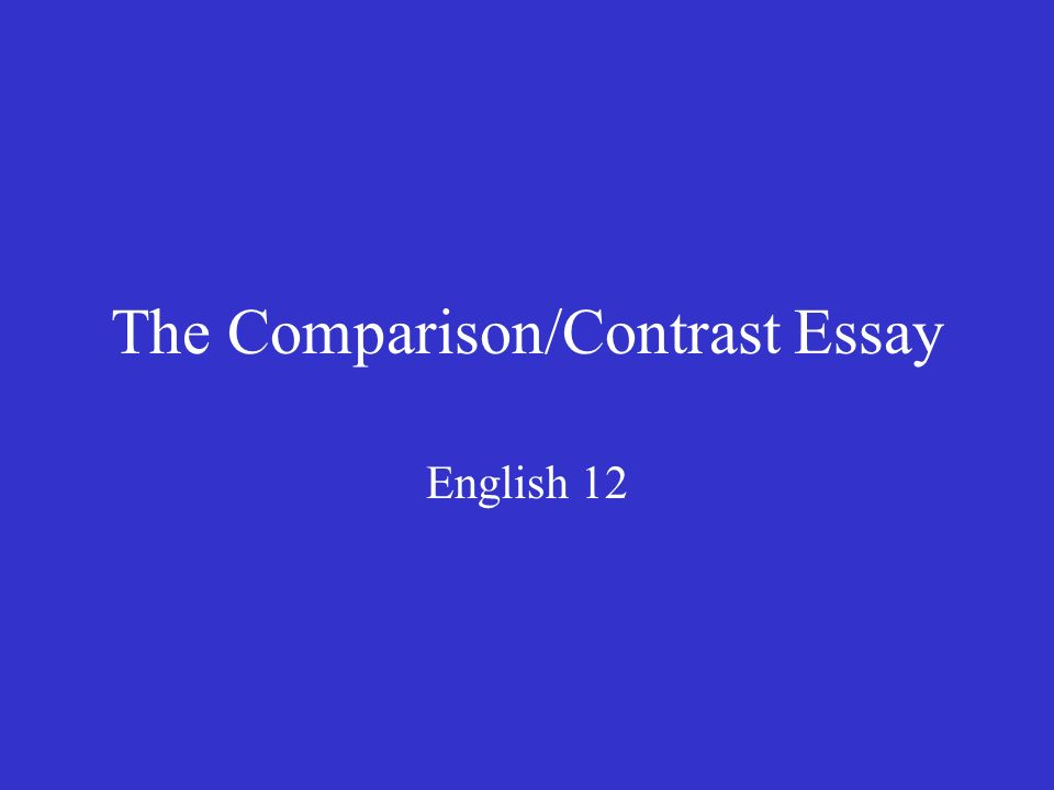 compare contrast english essay Free essay: dogs and cats compare and contrast essay marielena mendoza eng 121 english compositions i instructor: michael gavino november 7, 2011 i.