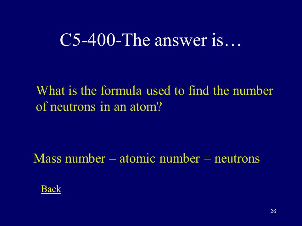 25 C5-300-The answer is… What information does the atomic number of an atom tell you.