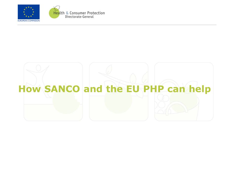How SANCO and the EU PHP can help