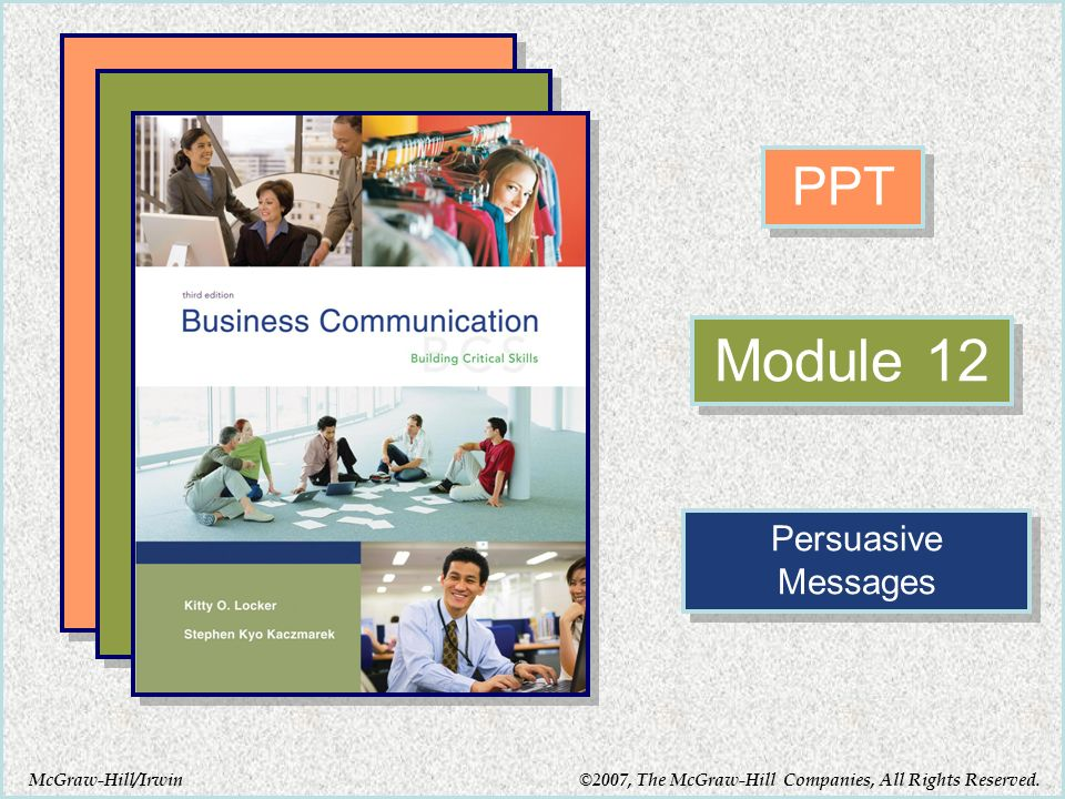 McGraw-Hill/Irwin PPT Module 12 Persuasive Messages ©2007, The McGraw-Hill Companies, All Rights Reserved.