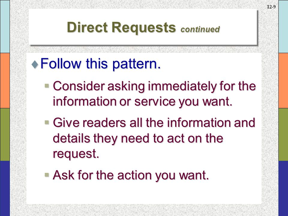 12-9 Direct Requests continued  Follow this pattern.