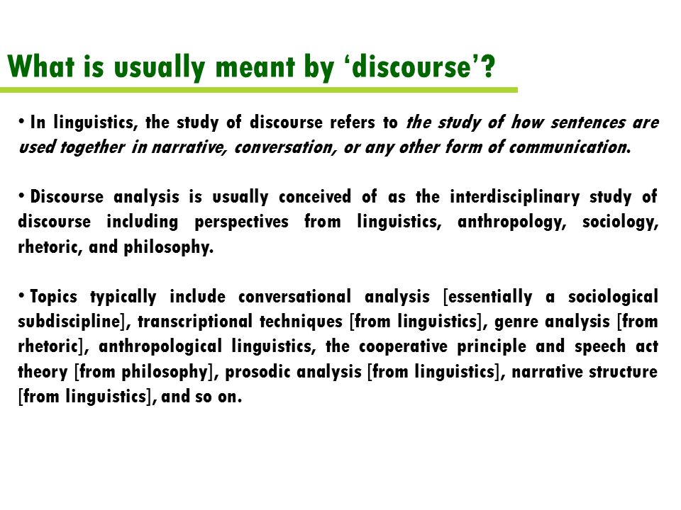 What is usually meant by 'discourse'.