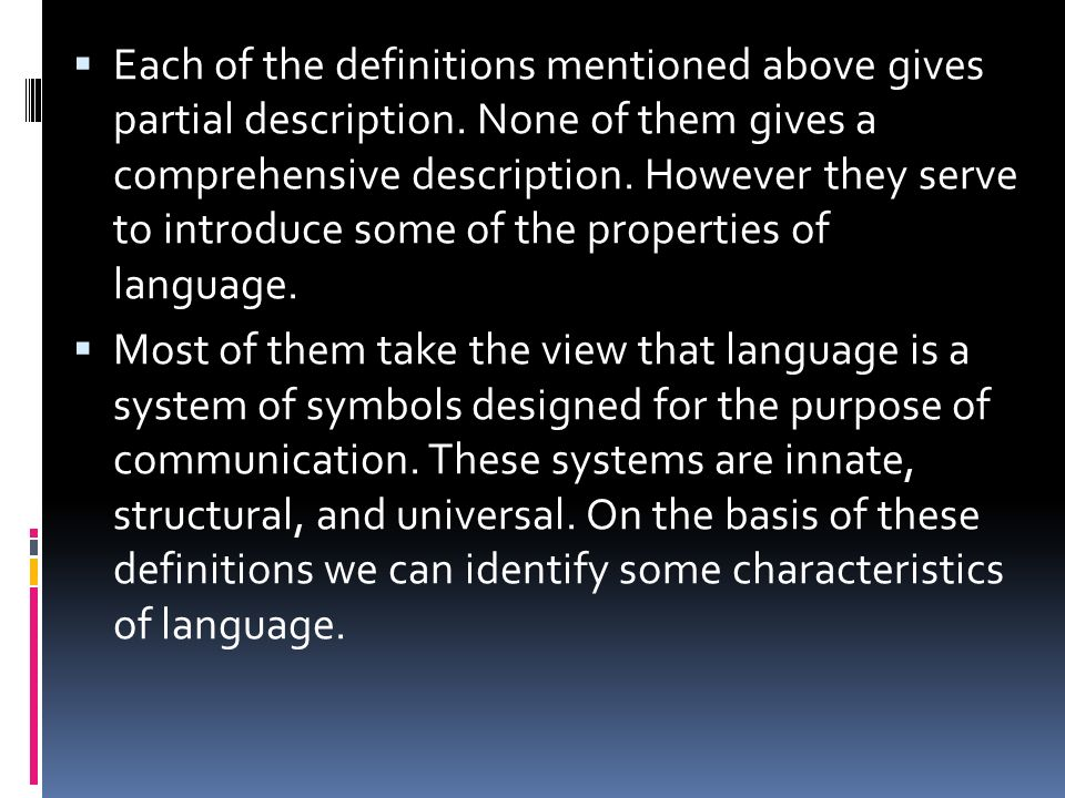 Each of the definitions mentioned above gives partial description.