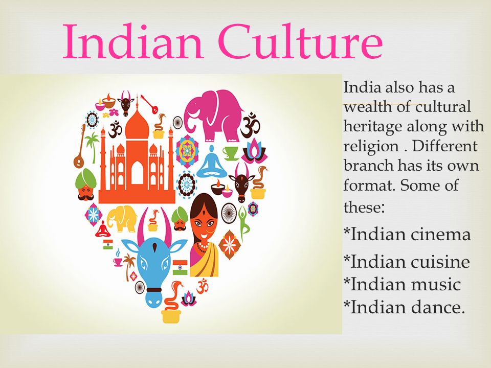   India also has a wealth of cultural heritage along with religion.