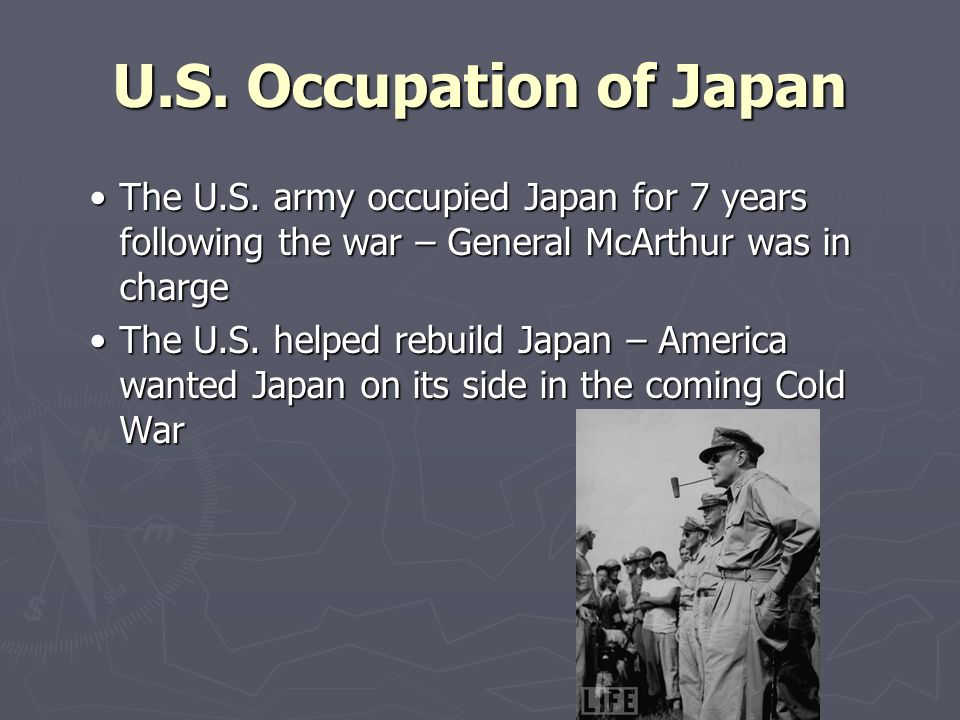 U.S. Occupation of Japan The U.S.