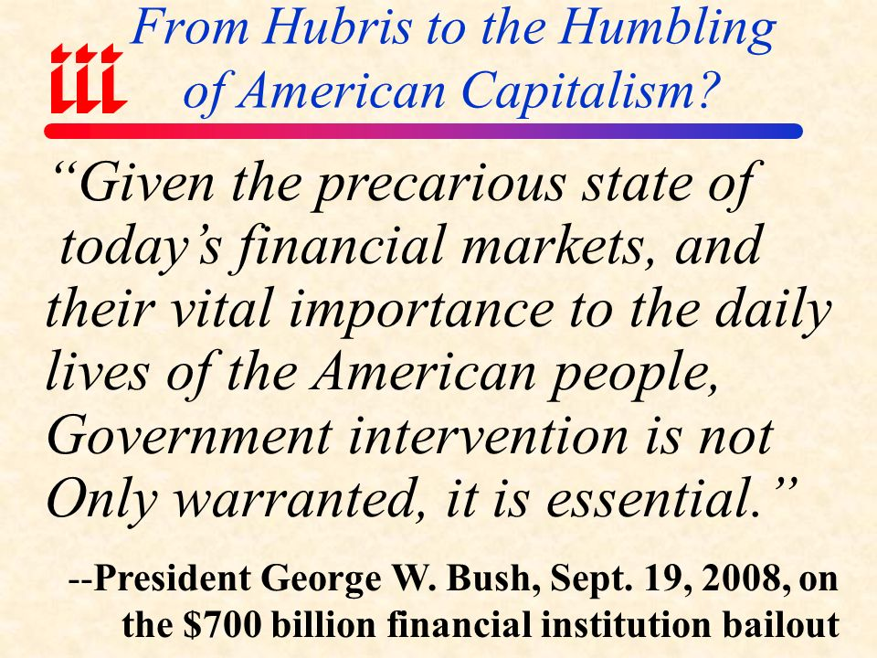 From Hubris to the Humbling of American Capitalism.