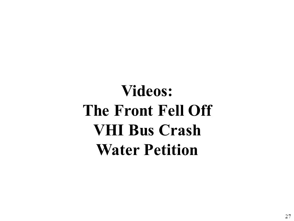 27 Videos: The Front Fell Off VHI Bus Crash Water Petition