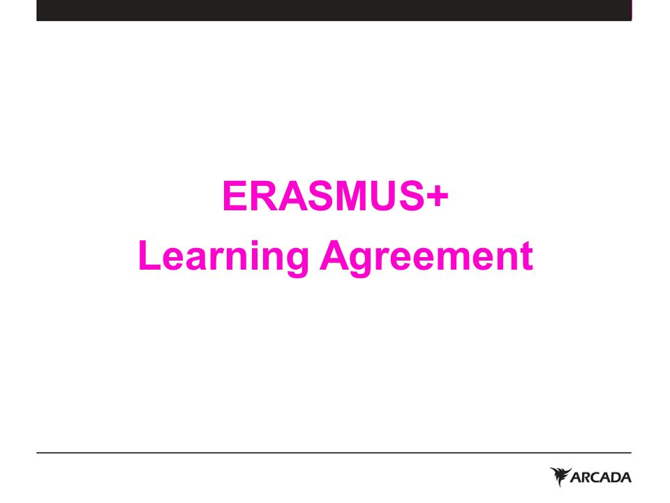 Erasmus+ Learning Agreement. Erasmus+ Learning Agreement Fill In