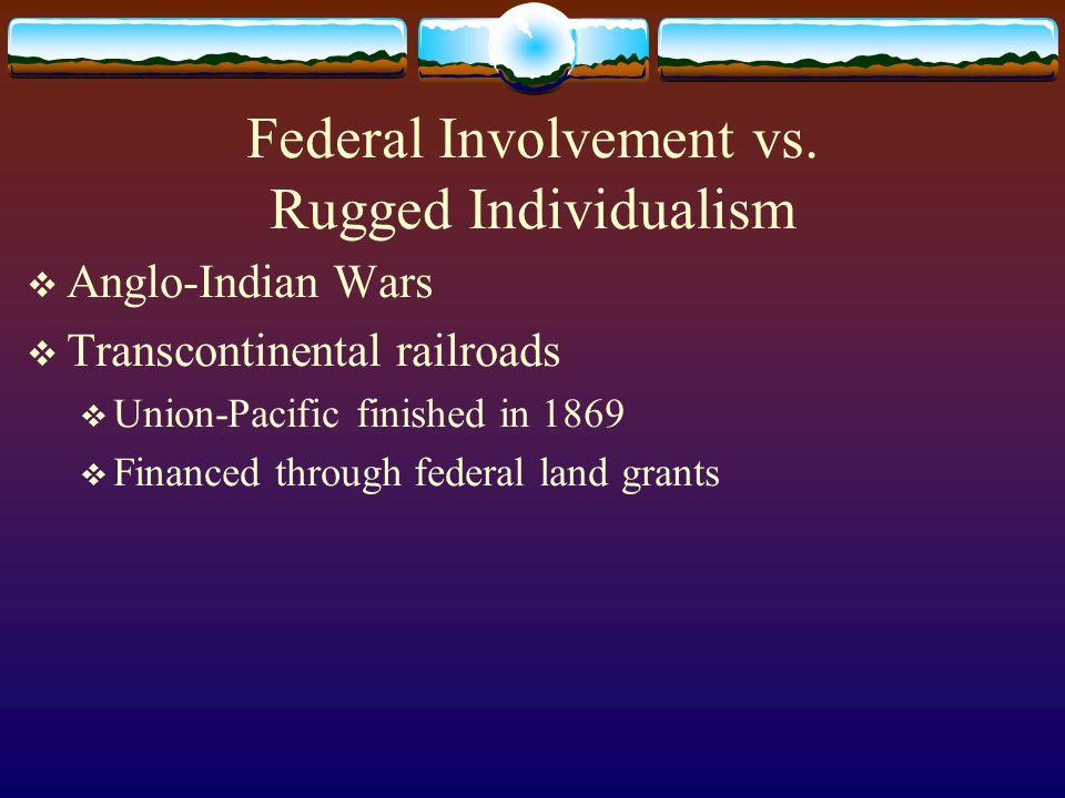 6 Federal Involvement Vs. Rugged Individualism ...