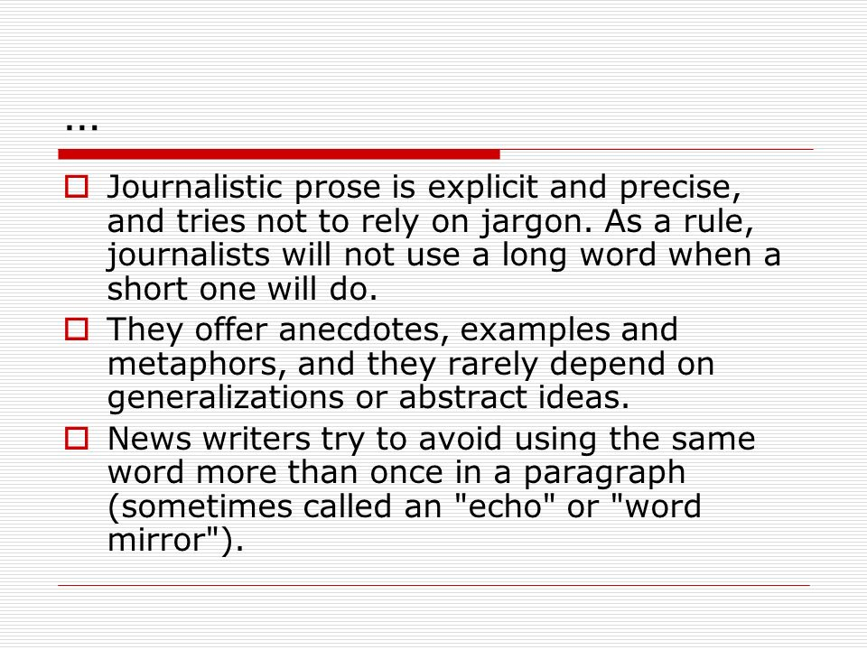 Journalistic Writing and the 5 W's. …  News style (also ...