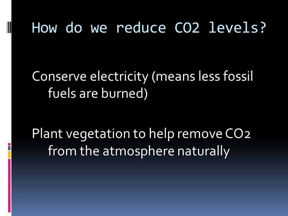 How do we reduce CO2 levels.