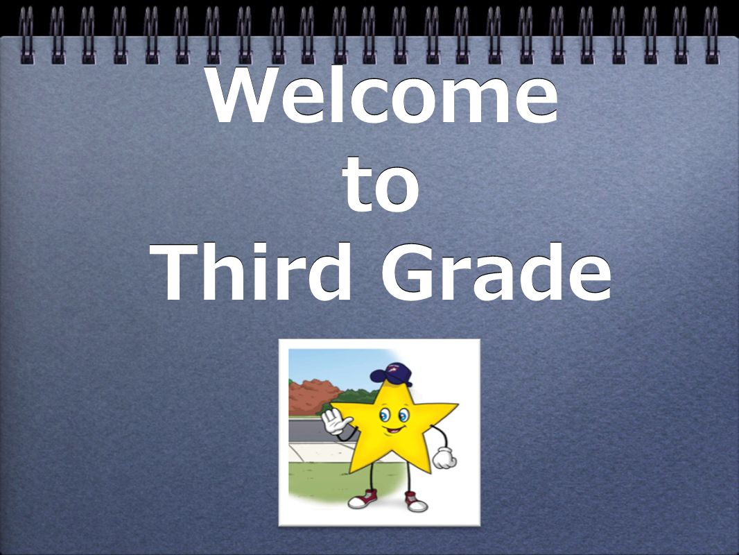 Welcome to Third Grade