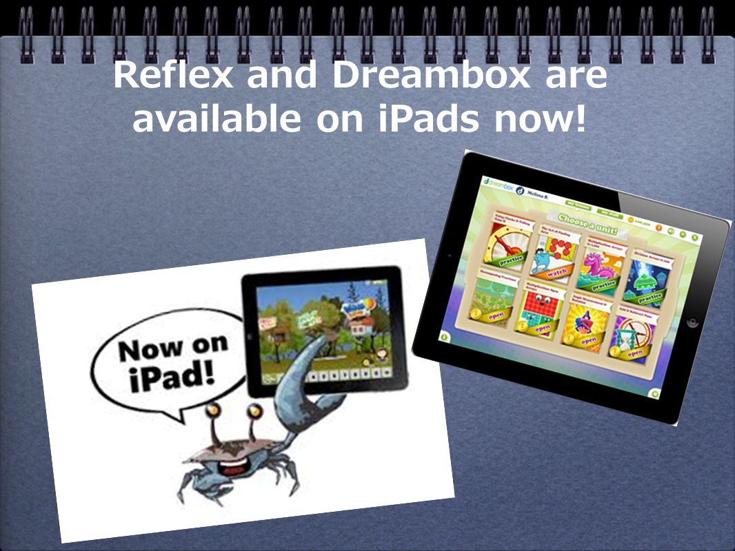 Reflex and Dreambox are available on iPads now!