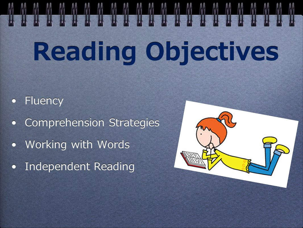 Reading Objectives Fluency Comprehension Strategies Working with Words Independent Reading Fluency Comprehension Strategies Working with Words Independent Reading