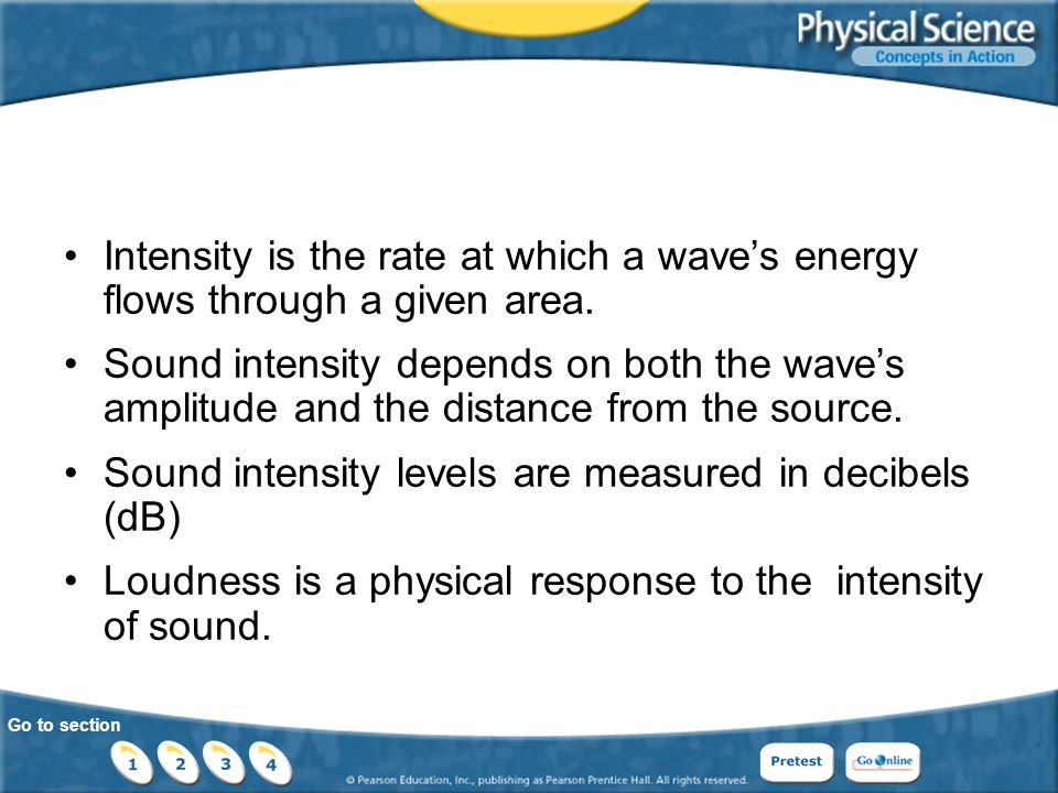 Go to section Intensity is the rate at which a wave's energy flows through a given area.