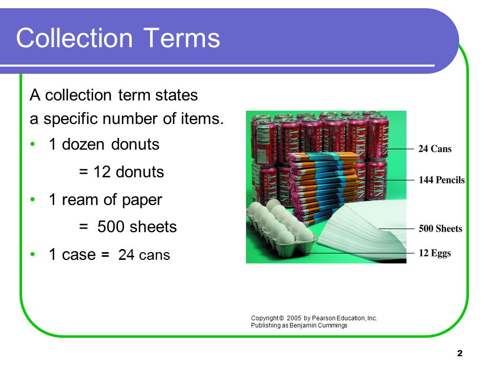2 Collection Terms A collection term states a specific number of items.