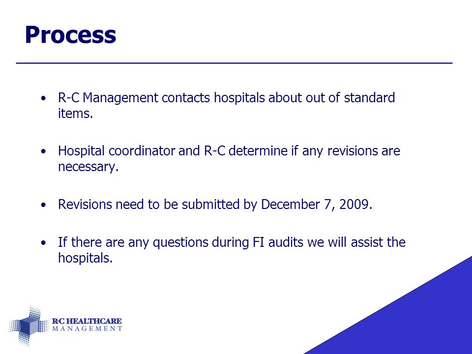 Process R-C Management contacts hospitals about out of standard items.