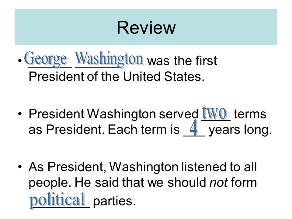 Review ______ ______ was the first President of the United States.