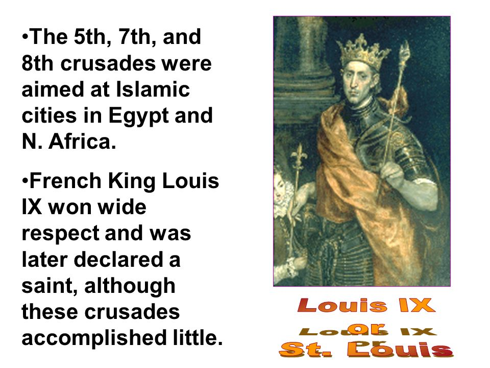 The 5th, 7th, and 8th crusades were aimed at Islamic cities in Egypt and N.