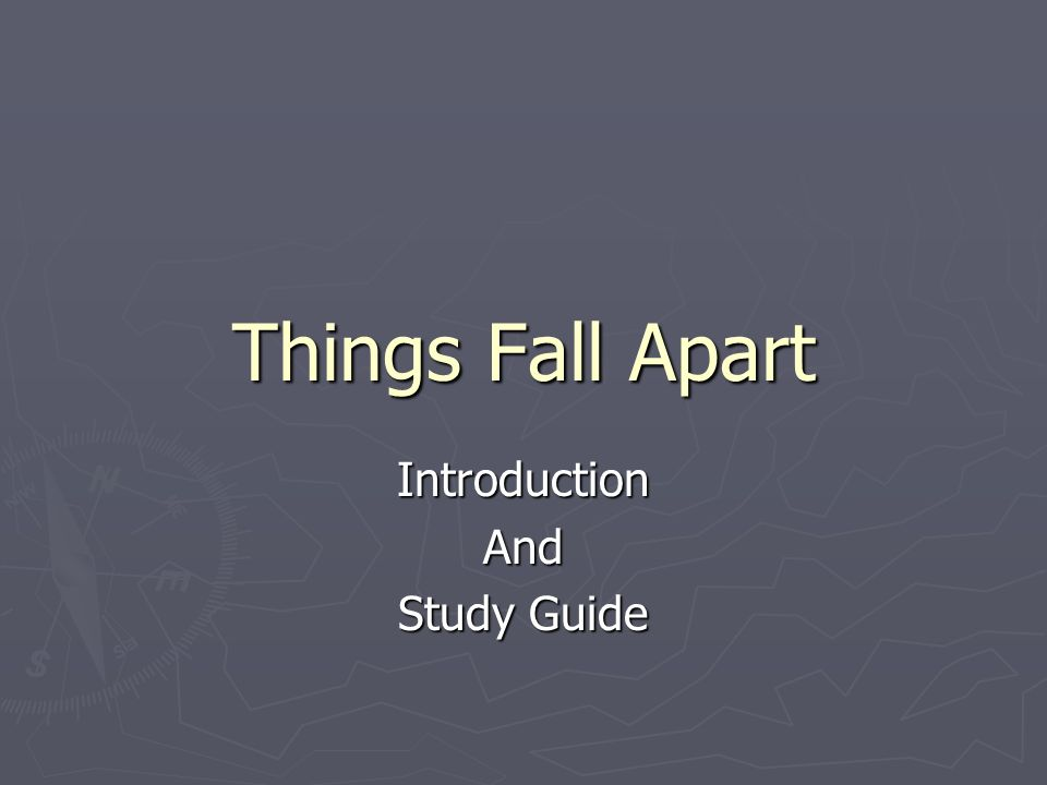 Things Fall Apart IntroductionAnd Study Guide