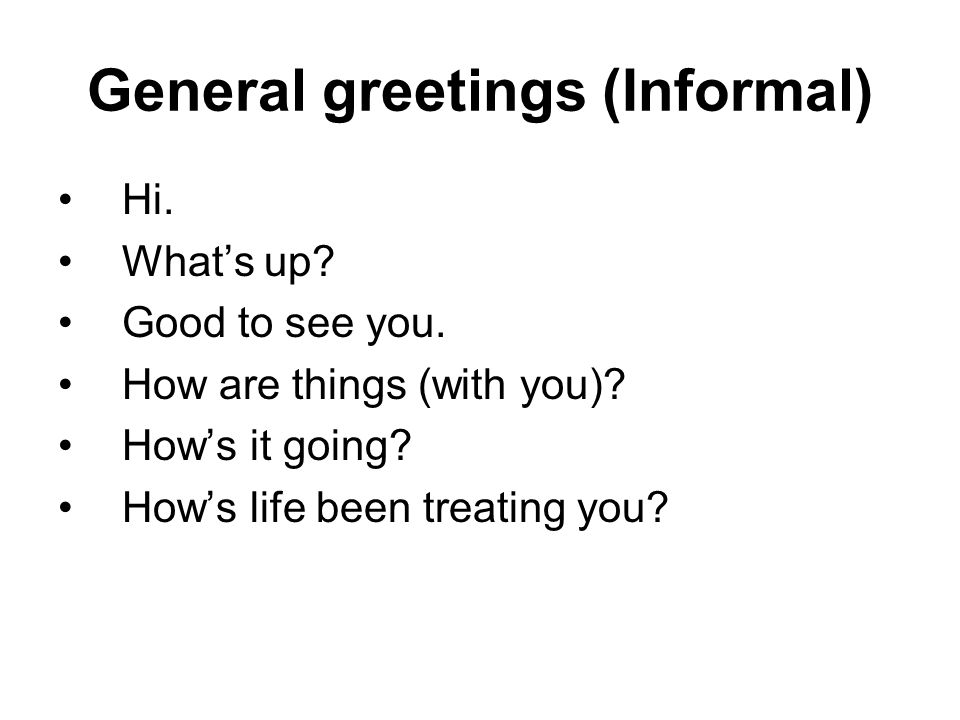 English greeting expressions there are many ways of greeting people general greetings informal hi whats up good to see you m4hsunfo Choice Image