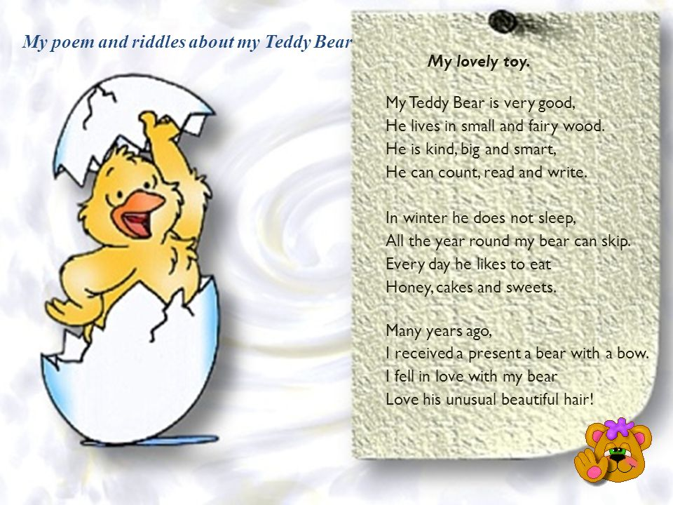 My poem and riddles about my Teddy Bear My lovely toy.