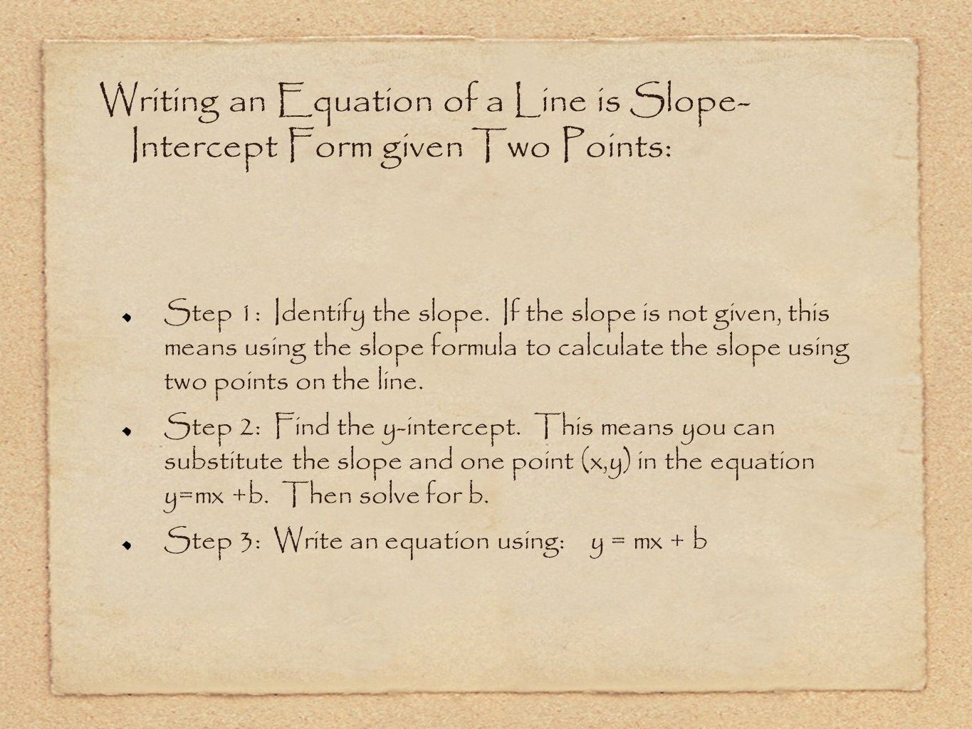 Write linear equations in slope intercept form part 2 big idea writing an equation of a line is slope intercept form given two points step falaconquin