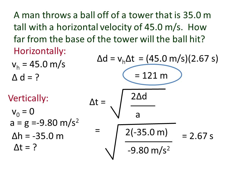 Tips for solving Projectile Motion Problems Remember that the curved motion is because the object is moving at a constant rate across while it accelerates due to gravity.