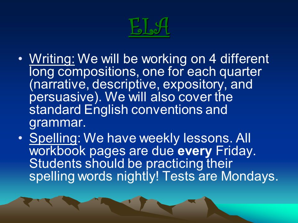 ELA Writing: We will be working on 4 different long compositions, one for each quarter (narrative, descriptive, expository, and persuasive).
