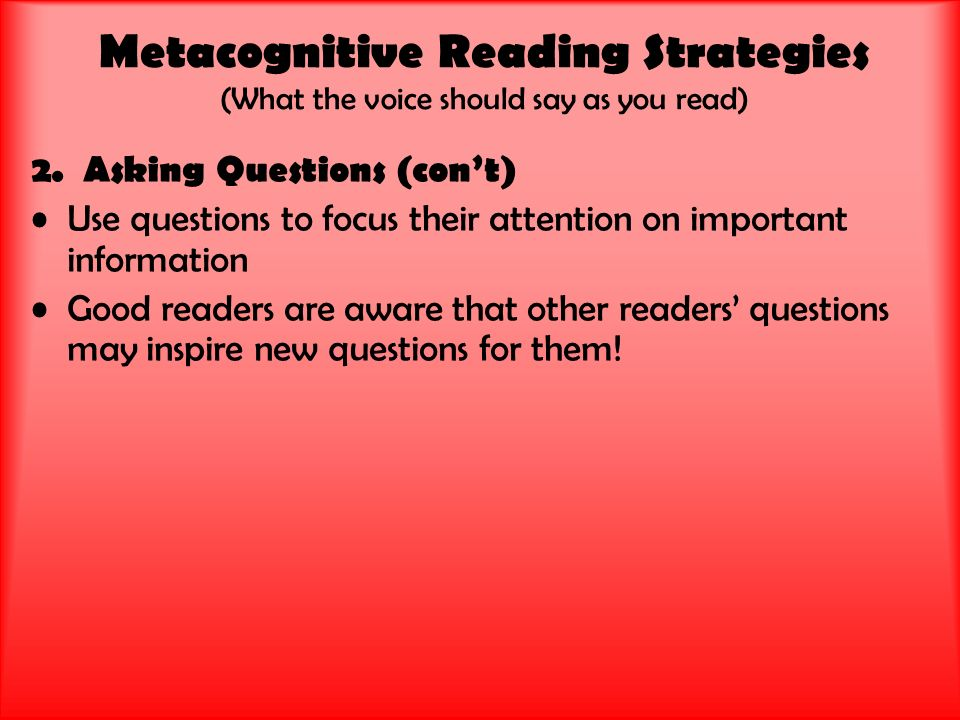 Metacognitive Reading Strategies (What the voice should say as you read) 2.