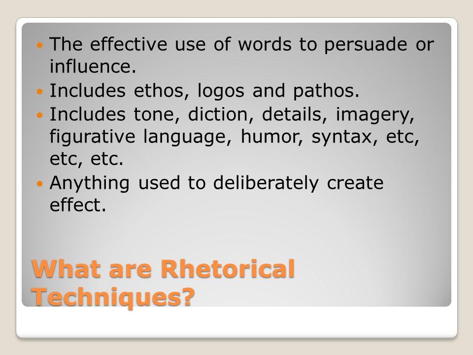 What are rhetorical techniques?