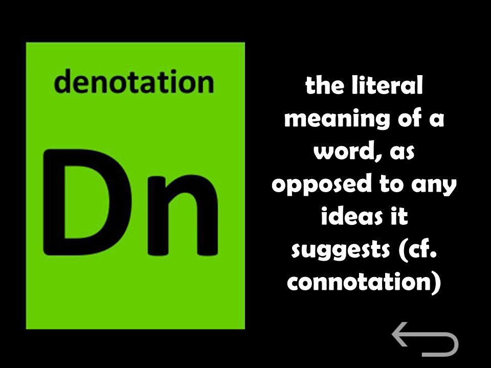 the literal meaning of a word, as opposed to any ideas it suggests (cf. connotation)