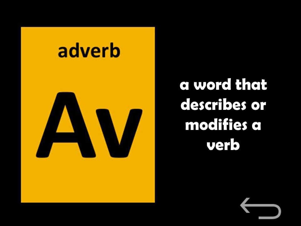 a word that describes or modifies a verb