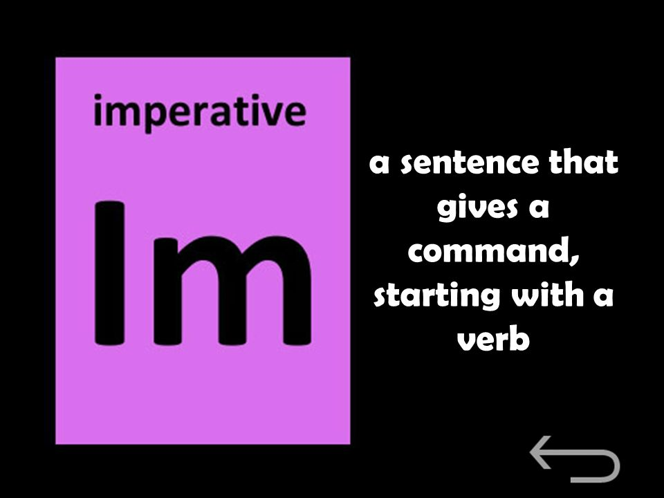 a sentence that gives a command, starting with a verb