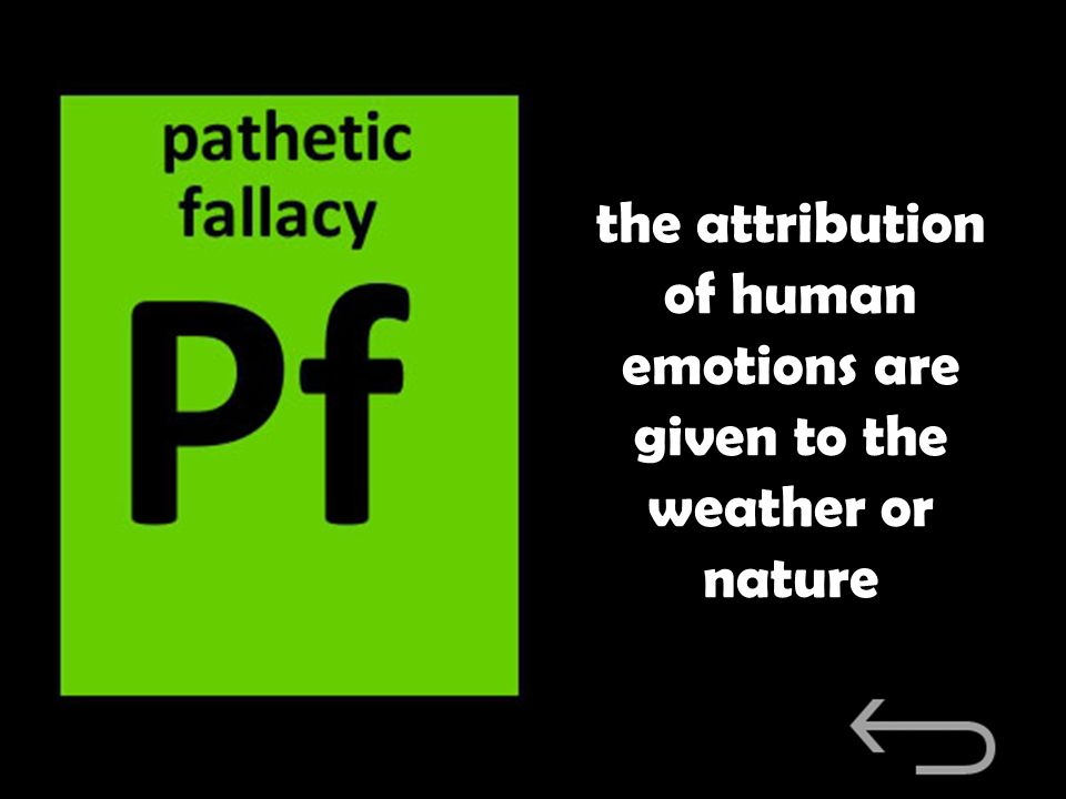 the attribution of human emotions are given to the weather or nature