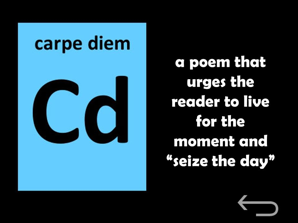 a poem that urges the reader to live for the moment and seize the day