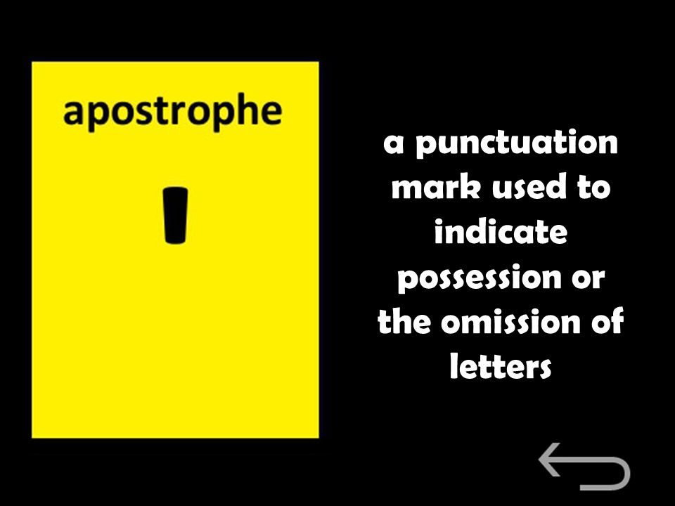 a punctuation mark used to indicate possession or the omission of letters