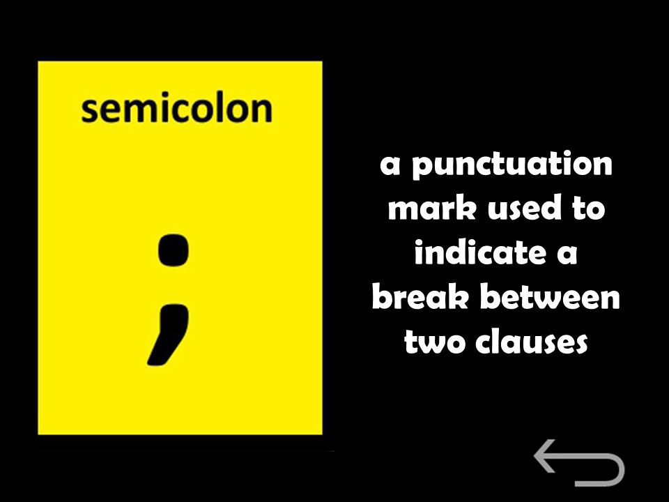 a punctuation mark used to indicate a break between two clauses