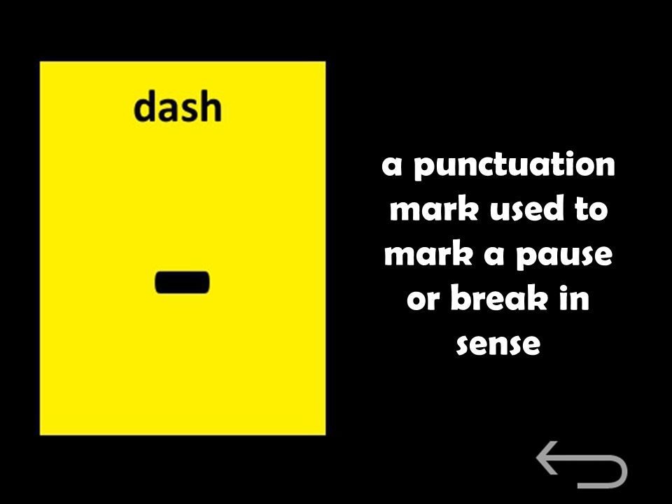 a punctuation mark used to mark a pause or break in sense