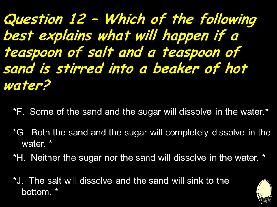 Question 11 – What will happen to the amount of water in the beaker if the temperature of the water reaches 100°C.