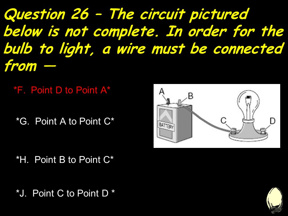 Question 26 – The circuit pictured below is not complete.