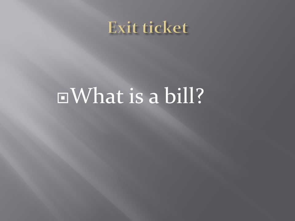 What is a bill?