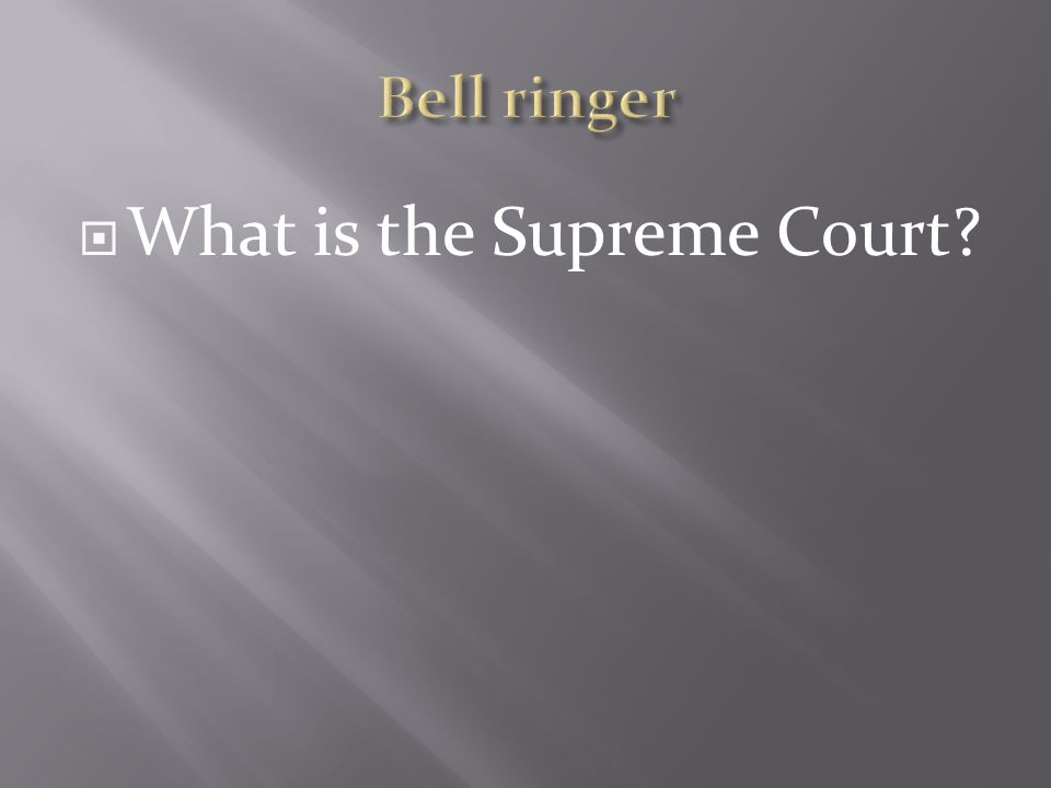  What is the Supreme Court