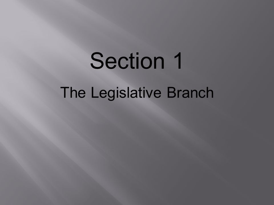 Section 1 The Legislative Branch