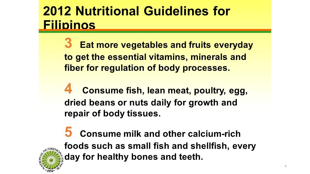 4 Consume fish, lean meat, poultry, egg, dried beans or nuts daily for growth and repair of body tissues.