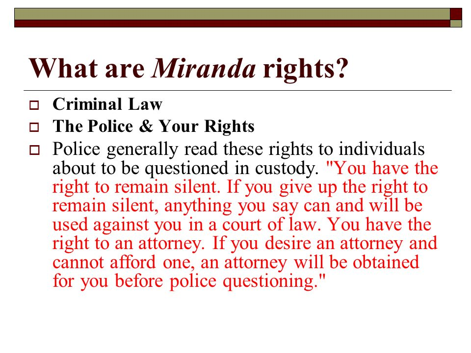 What are Miranda rights.